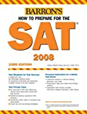 How to Prepare for the SAT: 2007-2008 (Barron's How to Prepare for the Sat I (Book Only))