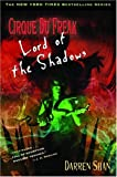 Lord of the Shadows (Cirque Du Freak: The Saga of Darren Shan, Book 11)