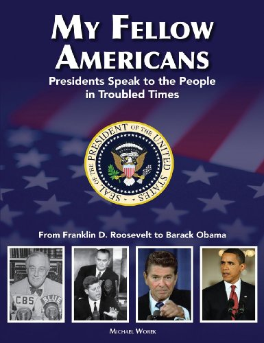 My Fellow Americans: Presidents Speak to the People in Troubled Times