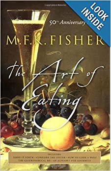 The Art of Eating: 50th Anniversary Edition by M.F.K. Fisher and Joan Reardon