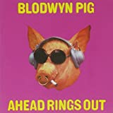 Ahead Rings Out by BLODWYN PIG (2006)