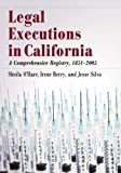 img - for Legal Executions in California: A Comprehensive Registry, 1851-2005 book / textbook / text book