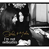 I'm Not The Beatles: John & Yoko Interviews, 1969-72