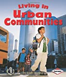 Living in Urban Communities (First Step Nonfiction: Communities)