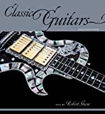 Classic Guitars 2012 Calendar (Wall Calendar) (0764956795) by Robert Shaw