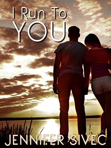 I Run to You by Jennifer Sivec ebook