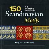 100 Scandinavian Motifs: The Knitter's Directory