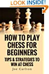 How To Play Chess For Beginners: Tips...