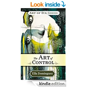 The Art of Control (Book 3) (The Art of D/s)