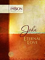 John: Eternal Love (The Passion Translation) (English Edition)