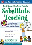 img - for The Organized Teacher's Guide to Substitute Teaching book / textbook / text book