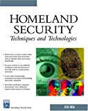 Homeland Security Techniques and Technologies (Charles River Media Networking/Security)