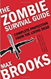 Max Brooks The Zombie Survival Guide: Complete Protection from the Living Dead by Brooks, Max on 27/08/2004 1st (first) UK edition