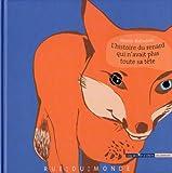 """Afficher """"L' histoire du renard qui n'avait plus toute sa tête"""""""