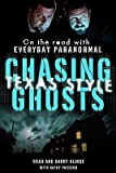 img - for Chasing Ghosts, Texas Style: On the Road with Everyday Paranormal   [CHASING GHOSTS TEXAS STYLE] [Hardcover] book / textbook / text book