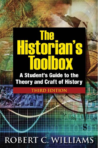 The Historian\'s Toolbox: A Student\'s Guide to the Theory and Craft of History, Third Edition