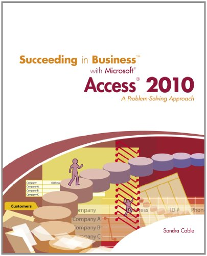 Succeeding in Business with Microsoft Access 2010: A...