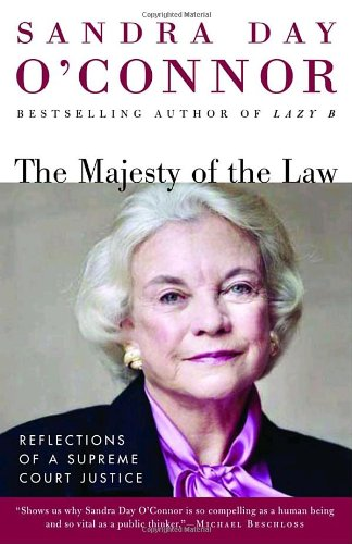 The Majesty of the Law: Reflections of a Supreme Court...