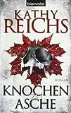 Knochen zu Asche: Roman (Die Tempe-Brennan-Romane, Band 10)