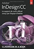echange, troc Adobe Press - Adobe® InDesign® CC: Le support de cours officiel conçu par l'équipe d'Adobe
