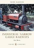 Industrial Narrow Gauge Railways (Shire Library)
