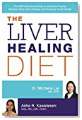 The Liver Healing Diet: The MD's Nutritional Plan to Eliminate Toxins, Reverse Fatty Liver Disease and Promote Good Health