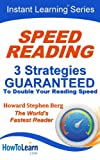 Speed Reading: 3 Strategies Guaranteed to Double Your Reading Speed (Instant Learning Series)