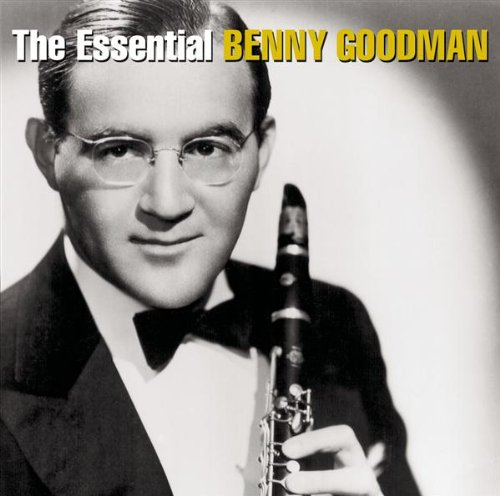Essential Benny Goodman by Benny Goodman