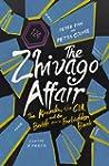 The Zhivago Affair: The Kremlin, the...