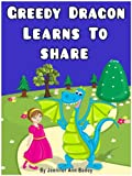 img - for Greedy Dragon Learns to Share (Children's Bedtime Books) book / textbook / text book