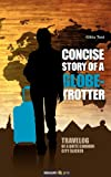 Gitta Tost Concise Story of A Globetrotter: Travelog of a quite common city slicker