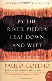 By the River Piedra I Sat Down and Wept: A Novel of Forgiveness (0061122092) by Paulo Coelho