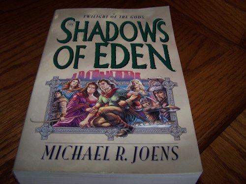 The Shadows of Eden (Twilight of the Gods/Michael R. Joens, 2)