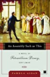 img - for An Assembly Such as This: A Novel of Fitzwilliam Darcy, Gentleman (Fitzwilliam Darcy Gentleman) book / textbook / text book