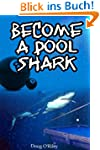 Become a Pool Shark (English Edition)