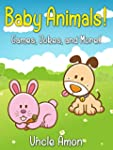 Children Books: Baby Animals! (Bedtim...