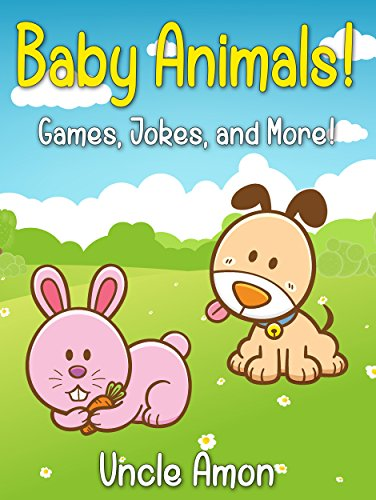 Children Books: Baby Animals! (Bedtime Story Picture Book For Kids Ages 3-6): Kids Books - Bedtime Stories For Kids - Children's Books - Early Readers (Fun Time Series for Beginnin