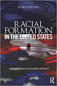 an analysis of racial formation a publication by michael omi and howard winant Book description: michael omi and howard winant'sracial formation in the united statesremains one of the most influential books and widely read books about raceracial formation in the 21st century, arriving twenty-five years after the publication of omi and winant's influential work, brings together fourteen essays by leading scholars in law, history, sociology, ethnic studies, literature .