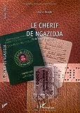 echange, troc Xavier Fraud - Le Chérif de Ngazidja : Ou le coeur a ses raisons...