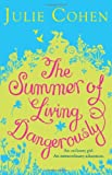 Julie Cohen The Summer of Living Dangerously