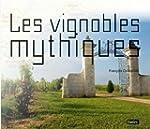 Les vignobles mythiques