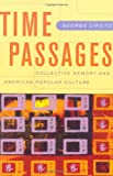 img - for Time Passages: Collective Memory and American Popular Culture book / textbook / text book