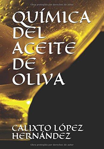 QUIMICA DEL ACEITE DE OLIVA  [HERNANDEZ, CALIXTO LOPEZ] (Tapa Blanda)
