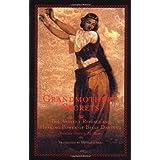 Grandmother's Secrets: The Ancient Rituals and Healing Power of Belly Dancing ~ Rosina-Fawzia B. Al-Rawi