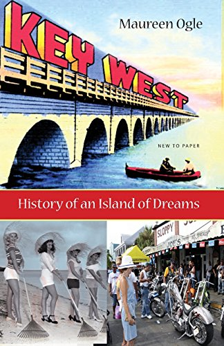 Key West: History of an Island of Dreams