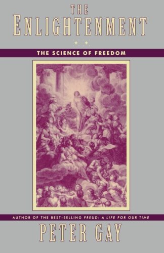The Enlightenment: The Science of Freedom (Vol. 2) (Enlightenment an Interpretation) (v. 2)