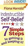 Indestructible Self-Belief: 7 simple...