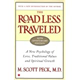 The Road Less Traveled, Timeless Edition: A New Psychology of Love, Traditional Values and Spiritual Growth ~ M. Scott Peck