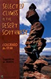 Selected Climbs in the Desert Southwest: Colorado and Utah
