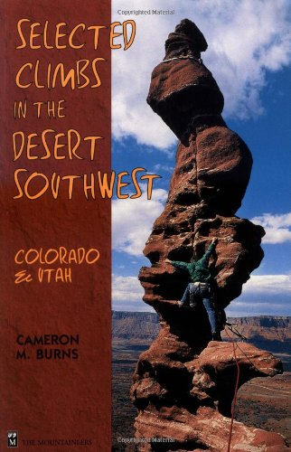 Selected Climbs in the Desert Southwest Colorado and Utah089886660X : image